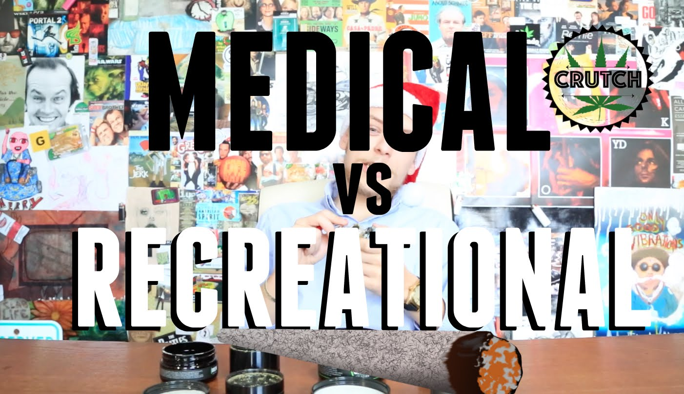 Recreational Cannabis or Medical Cannabis – What is the Difference?