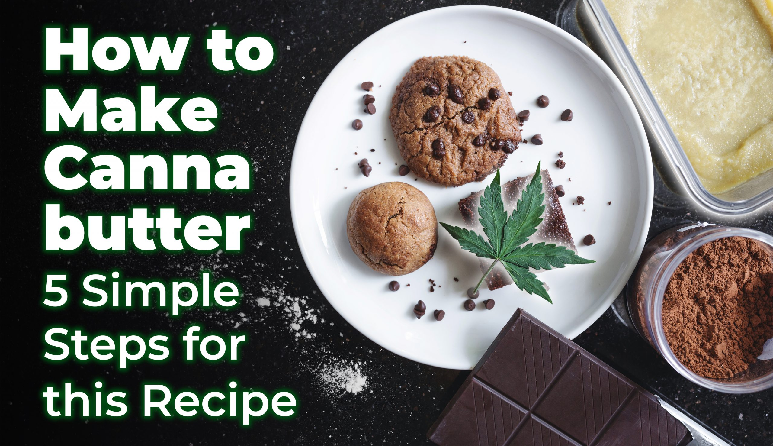 How to Make Cannabutter – 5 Simple Steps for this Recipe