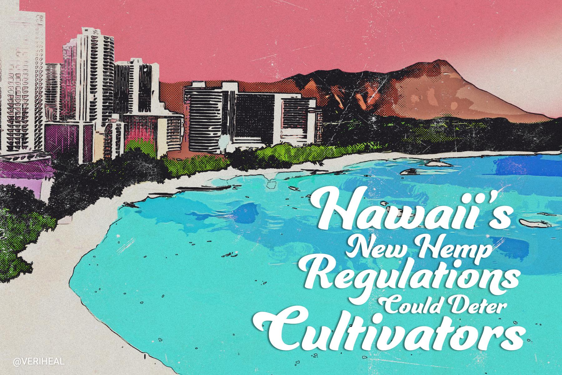 Hawaii's New Hemp Regulations Could Deter Cultivators