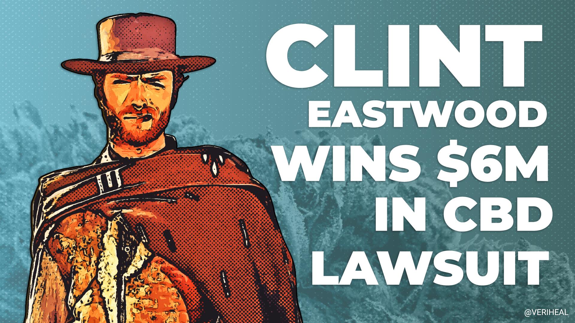 Clint Eastwood Wins $6.1 Million for Fake CBD Endorsements